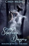 Shadow's Dangers (The Last Hope, #1)