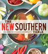 The New Southern Table: Classic Ingredients Revisited