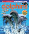 Dolphins (Scholastic Discover More)