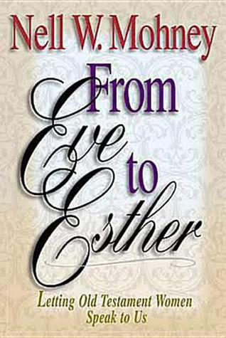 From Eve to Esther Nell Mohney