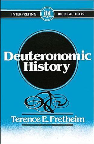 Deuteronomic History Terence E. Fretheim