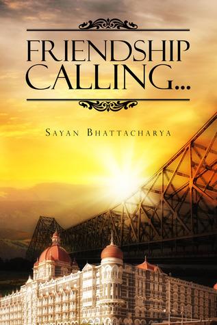 Friendship Calling Sayan Bhattacharya