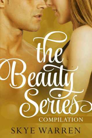 The Beauty Series (Beauty, #1-4) by Skye Warren