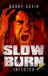 Slow Burn: Infected (Slow Burn, #2)