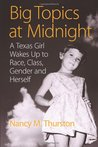 Big Topics at Midnight: A Texas Girl Wakes Up to Race, Class, Gender and Herself