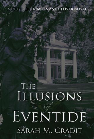 The Illusions of Eventide by Sarah M. Cradit
