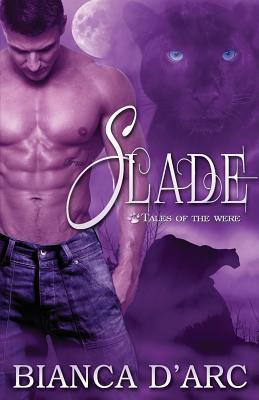Slade  by  Bianca DArc