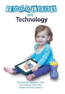 Toddlers on Technology: A Parents Guide  by  Heather Leathers