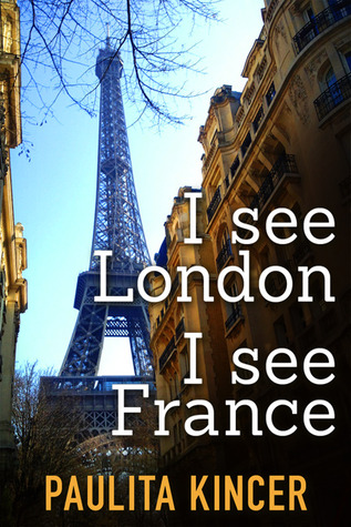 I See London, I See France by Paulita Kincer