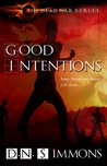 Good Intentions (Dead War #1)