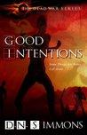 Good Intentions (Dead War #1)