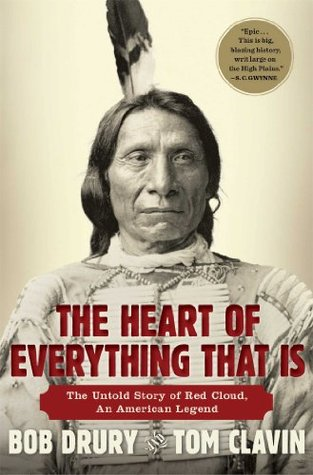 The Untold Story of Red Cloud, An American Legend - Bob Drury, Tom Clavin