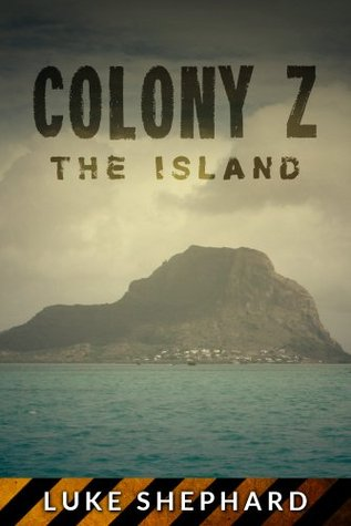 Colony Z: The Island (Vol. 1)