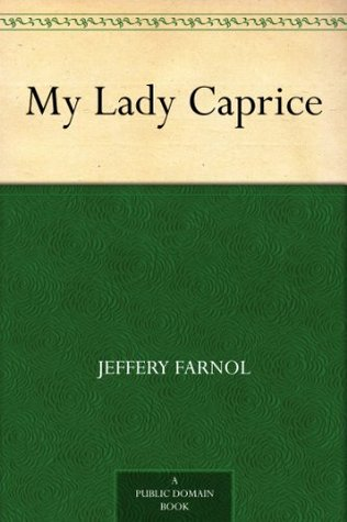 My Lady Caprice Jeffery Farnol