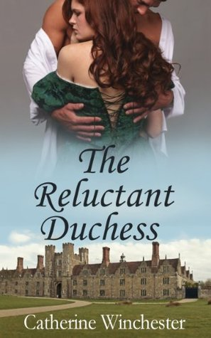 Book Review: Catherine Winchester's The Reluctant Duchess