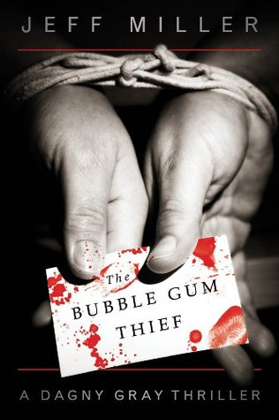 The Bubble Gum Thief (Dagny Gray) (2012) by Jeff      Miller