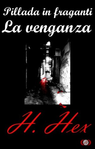 Pillada in fraganti: La venganza (Spanish Edition)