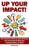 Up Your Impact: 52 Innovative Strategies to Add Value to Your Work