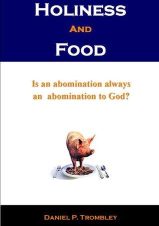 Holiness and Food Daniel Trombley