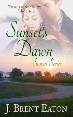 Sunset's Dawn (Christian Romance) (Sunset Series)