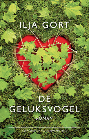De geluksvogel – Ilja Gort