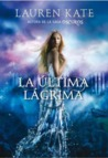 La última lágrima by Lauren Kate