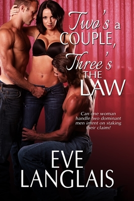 Two's A Couple, Three's The Law (2013) by Eve Langlais