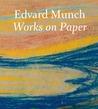 Edvard Munch: Works on Paper