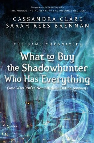 What to Buy the Shadowhunter Who Has Everything [And Who You're Not Officially Dating Anyway] (2013)