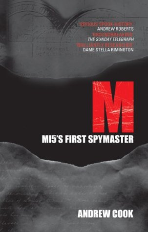 M: MI5s First Spymaster  by  Andrew Cook