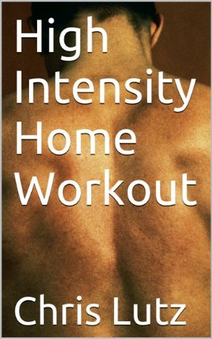 High Intensity Home Workout  by  Chris Lutz