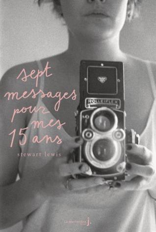 Sept messages pour mes 15 ans
