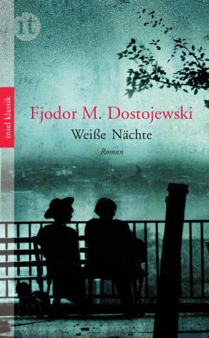 Weiße Nächte: Eine Liebesgeschichte Fyodor Dostoyevsky