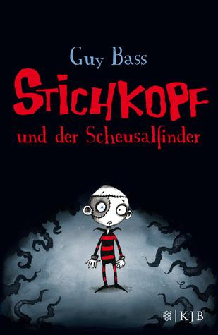 Stichkopf und der Scheusalfinder (Stitch Head #1)