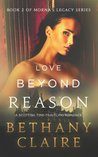 Love Beyond Reason (Morna's Legacy, #2)