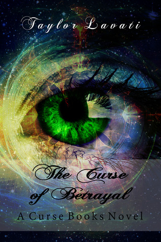 The Curse of Betrayal by Taylor Lavati