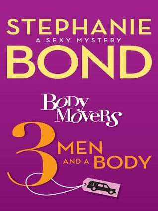Body Movers: 3 Men and a Body (2012) by Stephanie Bond