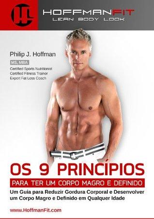 Os 9 Princípios Para ter um Corpo Magro e Definido Philip Hoffman