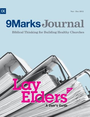 Lay Elders: A Users Guide, Part 1 (9Marks Journal) Jeramie Rinne