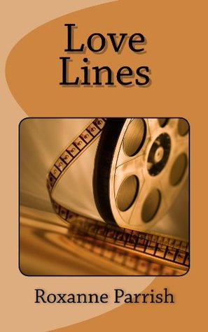 Love Lines  by  Roxanne Parrish