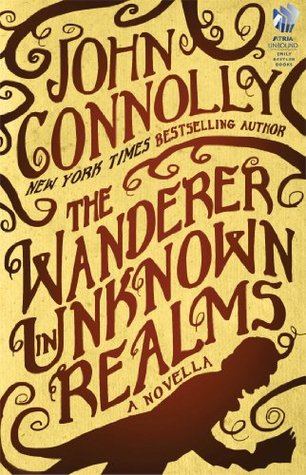 The Wanderer in Unknown Realms: A Novella (Kindle Single)