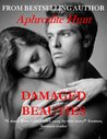 Damaged Beauties (Romanced by the Damaged Millionaire, #1)
