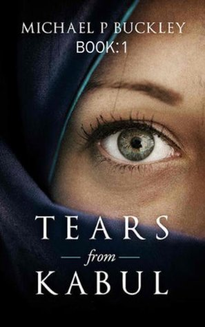 Tears from Kabul Michael P. Buckley