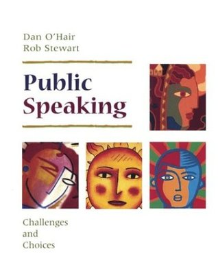 Public Speaking: Challenges and Choices  by  Dan OHair