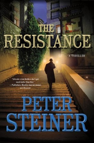 The Resistance: A Thriller Peter Steiner