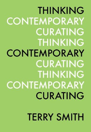 Thinking Contemporary Curating Kindle Edition  by  Terry Smith