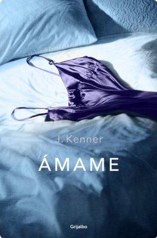 Ámame (Stark Trilogy, #3) - J. Kenner