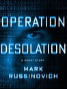 Operation Desolation: A Short Story