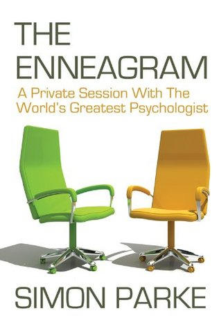 The Enneagram: A Private Session With the Worlds Greatest Psychologist  by  Simon  Parke