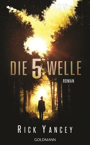 Die fünfte Welle (The 5th Wave, #1)